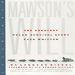 Mawson's Will: The Greatest Polar Survival Story Ever Written | [Lennard Bickel]
