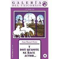 Y Don Quijote se hace actor... (Galería del unicornio)