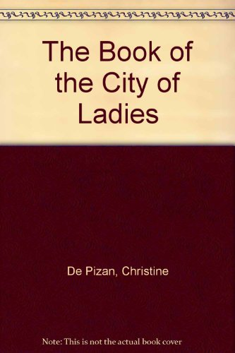 An analysis of the book of the city of ladies by christine de pizan