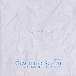 Incantations: The Art of Song of Giacinto Scelsi