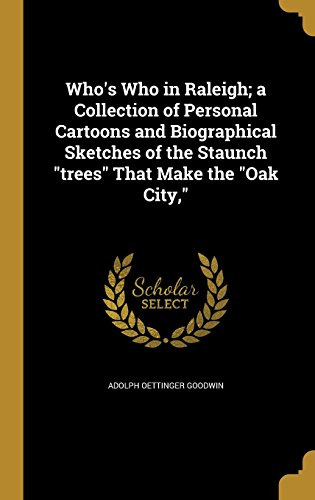 whos-who-in-raleigh-a-collection-of-personal-cartoons-and-biographical-sketches-of-the-staunch-trees