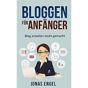 Bloggen für Anfänger: Blog erstellen leicht gemacht! (Schritt für Schritt erklärt) (Blog erstell