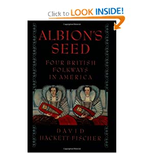 Albion's Seed: Four British Folkways in America (America: A Cultural History) by David Hackett Fischer