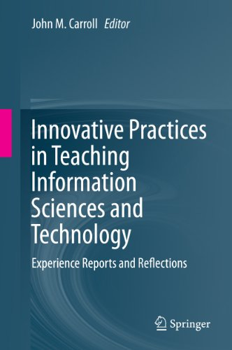 John M. Carroll - Innovative Practices in Teaching Information Sciences and Technology