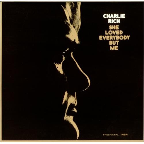 Charlie Rich - She Loved Everybody but Me - Zortam Music