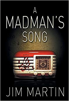 Amazon.com: A Madman's Song (9780615931678): Jim Martin: Books