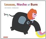 Lousse,Noche et Bum