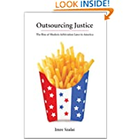 Outsourcing Justice: The Rise of Modern Arbitration Laws in America