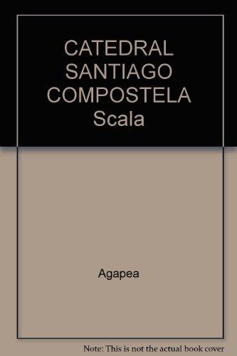CATEDRAL SANTIAGO COMPOSTELA Scala
