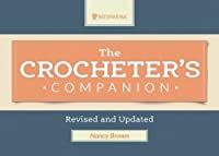 The Crocheter's Companion: Revised and Updated