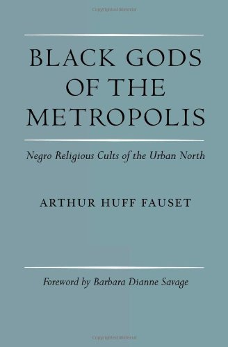 Black Gods of the Metropolis: Negro Religious Cults of...