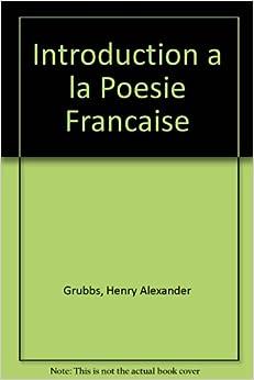 Introduction a La Poesie Francaise, Henry A. Grubbs et J. W. Kneller