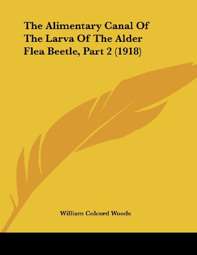 The Alimentary Canal of the Larva of the Alder Flea Beetle, Part 2 (1918)