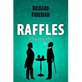 Raffles: Playing Onby Richard Foreman