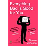 Everything Bad is Good for You: How Popular Culture is Making Us Smarterby Steven Johnson