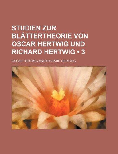 Studien Zur Blättertheorie Von Oscar Hertwig Und Richard Hertwig (3)