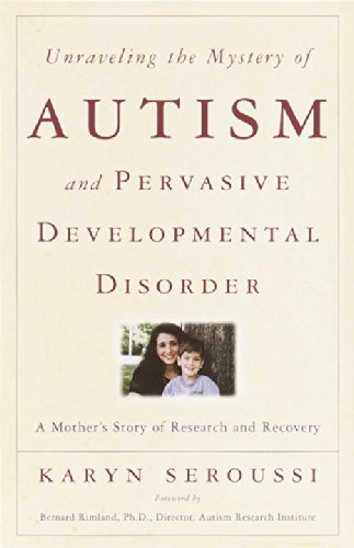 Unraveling The Mystery Of Autism And Pervasive Developmental Disorder: A Mother'S Story Of Research & Recovery front-335437