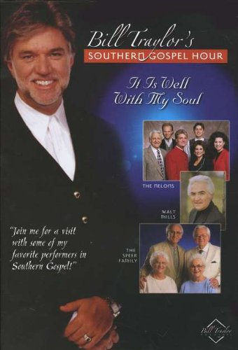 It Is Well with My Soul (Bill Traylor's Southern Gospel Hour Series)