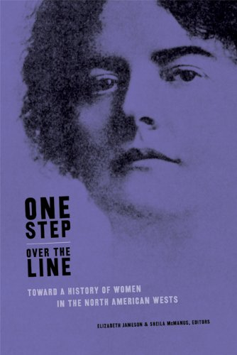 One Step Over the Line: Toward a History of Women in the North American Wests