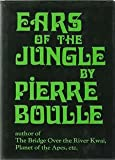 Ears of the Jungle (0304293520) by Boulle, Pierre