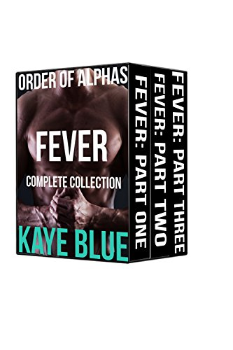 Kaye Blue - Order of Alphas: Fever Complete Collection
