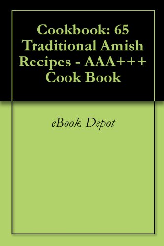 Cookbook: 65 Traditional Amish Recipes - AAA+++ Cook Book