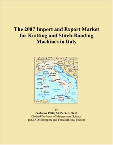 The 2007 Import and Export Market for Knitting and Stitch-Bonding Machines in Italy