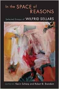 in the space of reasons selected essays of wilfrid sellars