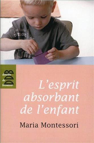 L'esprit absorbant de l'enfant - pédagogie Montessori