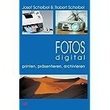 """Fotos digital - printen, pr�sentieren, archivierenvon """"Josef Scheibel"""""""
