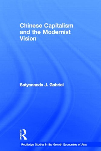 Chinese Capitalism and the Modernist Vision (Routledge Studies in the Growth Economies of Asia)