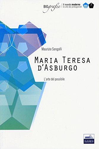 Maria Teresa d'Asburgo. L'arte del possibile