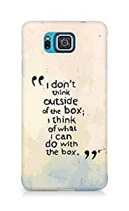 AMEZ i dont think out of the box Back Cover For Samsung Galaxy Alpha