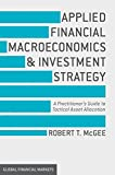 img - for Applied Financial Macroeconomics and Investment Strategy: A Practitioner's Guide to Tactical Asset Allocation (Global Financial Markets) book / textbook / text book