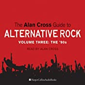 The Alan Cross Guide to Alternative Rock Vol. 3 | [Alan Cross]