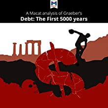 A Macat Analysis of David Graeber's Debt: The First 5,000 Years Audiobook by Sulaiman Hakemy Narrated by  Macat.com