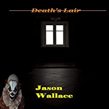 Death's Lair (       UNABRIDGED) by Jason Wallace Narrated by Winston Strobridge