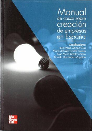 MANUAL DE CASOS PRACTICOS SOBRE CREACION DE EMPRESAS Y EMPRENDIMIENTO EN ESPA|A
