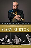 Learning to Listen: The Jazz Journey of Gary Burton