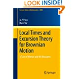 Local Times and Excursion Theory for Brownian Motion: A Tale of Wiener and Itô Measures (Lecture Notes in Mathematics...