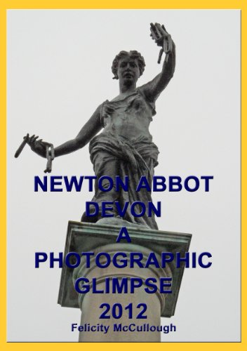 newton-abbot-devon-a-photographic-glimpse-2012-places-to-visit