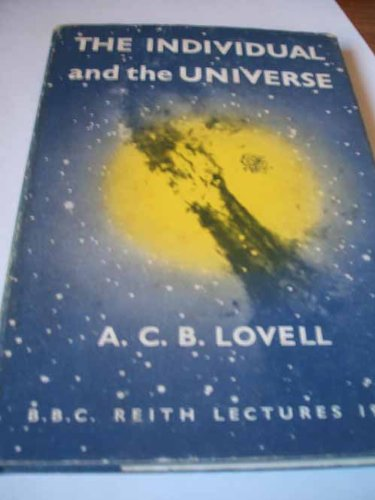 The Individual And The Universe: The Bbc Reith Lectures 1958