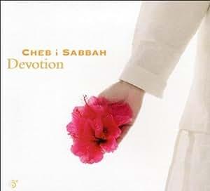 DJ Cheb I Sabbah - CHEB I SABBAH / DEVOTION By DJ Cheb I Sabbah (2008