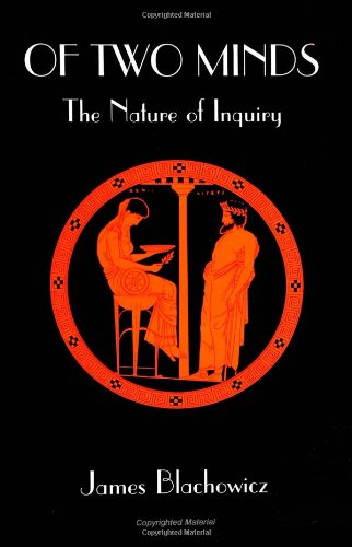 Of Two Minds: The Nature of Inquiry (S U N Y Series in Philosophy)