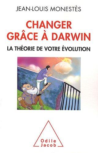 changer grâce à Darwin , la théorie de votre évolution