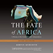 The Fate of Africa: A History of the Continent Since Independence | [Martin Meredith]