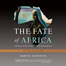 The Fate of Africa: A History of the Continent Since Independence (       UNABRIDGED) by Martin Meredith Narrated by Fleet Cooper