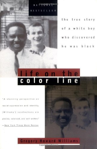 Life on the Color Line: The True Story of a White Boy Who...