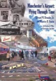 img - for Manchester's Airport: Flying Through Time book / textbook / text book