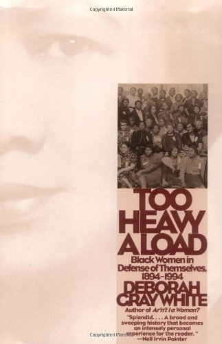 Too Heavy a Load: Black Women in Defense of Themselves,...